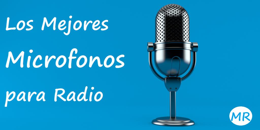 Los-Mejores-Microfonos-para-Radio