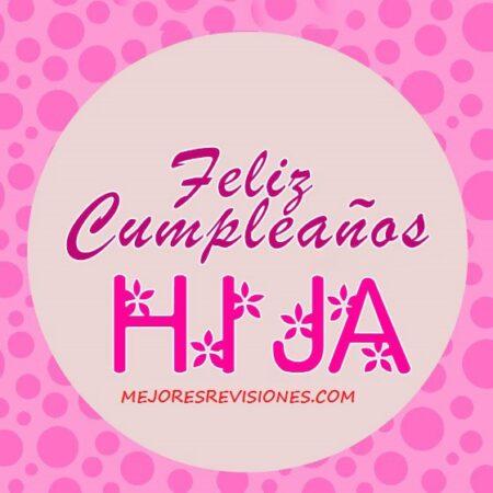 100 Felicitacion De Cumpleaños Para Una Hija 2020