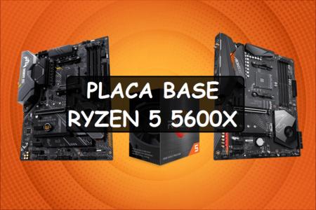 Los 8 Mejores Placas Base para Ryzen 5 5600X