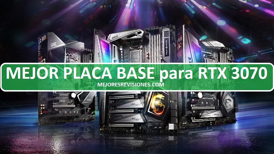 Mejores Placas Base para RTX 3070