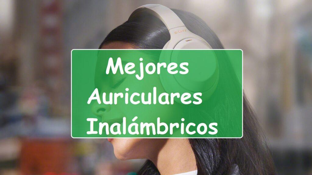 mejores auriculares inalámbricos para 2021