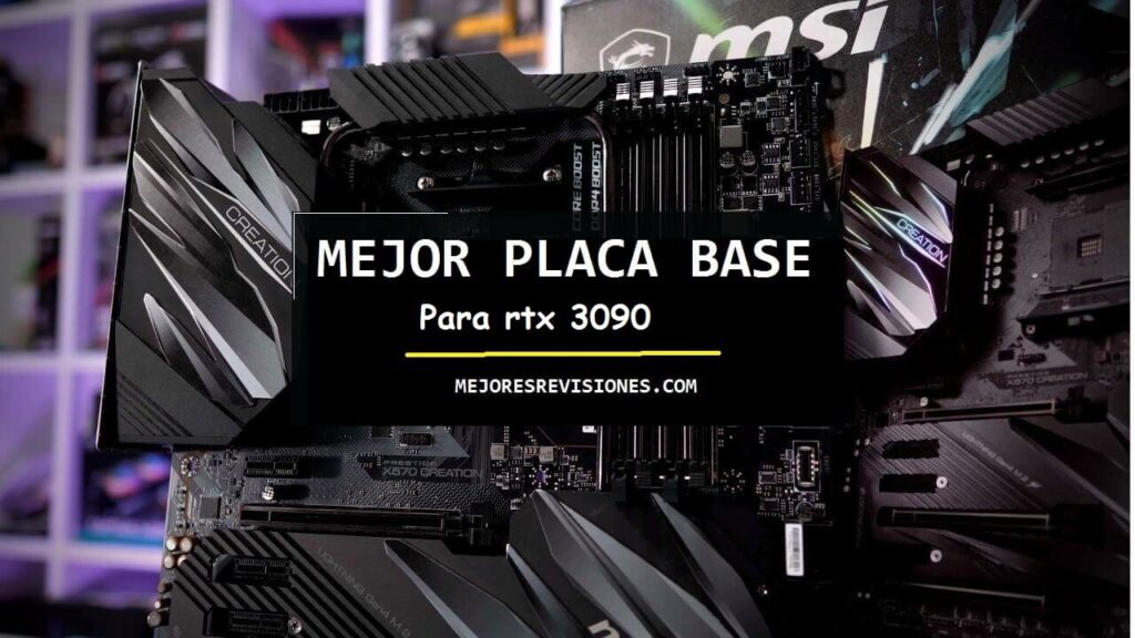 Mejores Placas Base para RTX 3090
