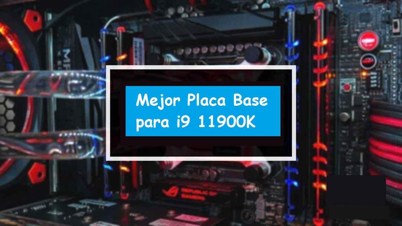 Los 8 Mejores Placa Base para i9 11900K『2021』z590 y z490